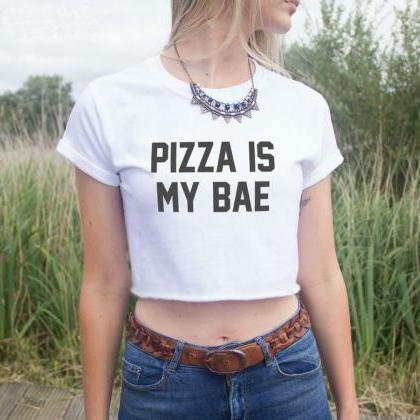 Pizza Is My Bae Short Cuffed Sleeve..